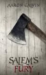 Salem's Fury - Aaron Galvin