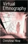 Virtual Ethnography - Christine M Hine,  Christine M. Hine