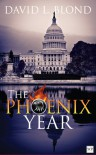 The Phoenix Year - David L. Blond