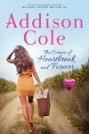 The Corner of Heartbreak and Forever (Sweet with Heat: Standalone Romance Novels) - Addison Cole
