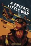 A Private Little War - Jason Sheehan