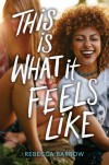 This Is What It Feels Like - Rebecca Barrow