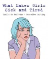 What Makes Girls Sick and Tired - Lucile de Pesloüan, Genevieve Darling