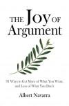 The Joy of Argument - Albert A. Navarra