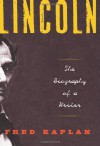 Lincoln: The Biography of a Writer - Fred Kaplan