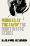 Murder at the Savoy (The Martin Beck) - Maj Sjowall;Per Wahloo