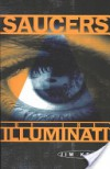 Saucers of the Illuminati - Jim Keith, Kenn Thomas