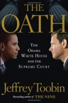 The Oath: The Obama White House and The Supreme Court - Jeffrey Toobin
