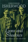 Lions And Shadows: An Education in the Twenties - Christopher Isherwood