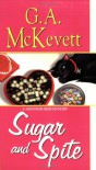 Sugar and Spite - G.A. McKevett