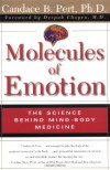 Molecules Of Emotion: The Science Behind Mind-Body Medicine - Candace B. Pert, Deepak Chopra