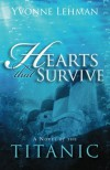 Hearts That Survive: A Novel of the Titanic - Yvonne Lehman