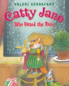 Catty Jane Who Hated the Rain - Valeri Gorbachev