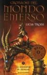 Troisi, Licia, Vol.2 : Missione di Sennar; Die Drachenkämpferin - Der Auftrag des Magiers, italienische Ausgabe -