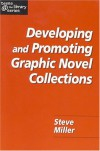 Developing and Promoting Graphic Novel Collections - Steve     Miller