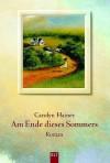 Am Ende dieses Sommers. - Carolyn Haines