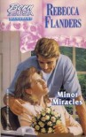 Minor Miracles - Rebecca Flanders