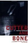 Cutter and Bone - Newton Thornburg