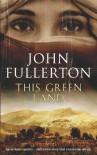 This Green Land - John Fullerton