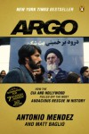Argo: How the CIA and Hollywood Pulled Off the Most Audacious Rescue in History - 'Antonio Mendez',  'Matt Baglio'