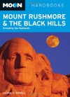 Moon Mount Rushmore & the Black Hills: Including the Badlands - Laural A. Bidwell