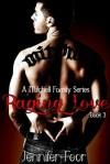 Raging Love (Mitchell Family, #3) - Jennifer Foor