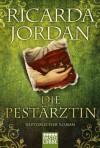 Die Pestärztinhistorischer Roman - Christiane Gohl