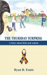 The Thursday Surprise: A Story about Kids and Autism - Ryan Ennis