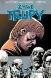 Żywe Trupy, Tom 6: To Bolesne Życie - Robert Kirkman, Charlie Adlard, Cliff Rathburn, Robert Lipski