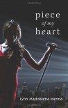 Piece of My Heart - Lynn Maddalena Menna