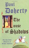 The House of Shadows (Sorrowful Mysteries of Brother Athelstan) - Paul Doherty