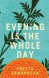 Evening Is the Whole Day - Preeta Samarasan