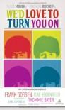 We'd love to turn you on: Eine Liebeserklärung an die Beatles. Geschichten über die Beatles von Elke Heidenreich, Frank Goosen und vielen anderen -