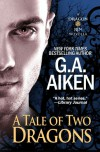 A Tale Of Two Dragons - G.A. Aiken