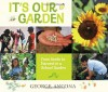 It's Our Garden: From Seeds to Harvest in a School Garden - George Ancona