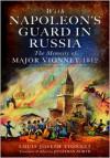 With Napoleon's Guard in Russia - Louis Joseph Vionnet