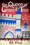 The Queen of Grass and Tree (Southwind Knights #2) - B.E. Priest