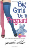 Big Girls Do It Pregnant - Jasinda Wilder
