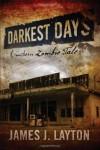 Darkest Days: A Southern Zombie Tale - James J. Layton