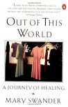Out of This World: A Journey of Healing - Mary Swander