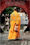 American Shaolin: Flying Kicks, Buddhist Monks, and the Legend of Iron Crotch: An Odyssey in the New China - Matthew Polly