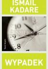 Wypadek - Ismail Kadare