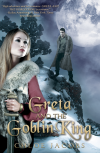Greta and the Goblin King  - Chloe Jacobs