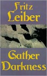 Gather, Darkness! - Fritz Leiber