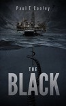 The Black: A Deep Sea Thriller - Paul E.Cooley