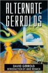Alternate Gerrolds - David Gerrold,  Mike Resnick (Introduction)