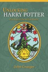Unlocking Harry Potter: Five Keys for the Serious Reader - John Granger