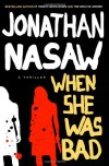 When She Was Bad - Jonathan Nasaw