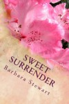 Sweet Surrender - Barbara S Stewart