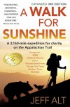 A Walk for Sunshine: A 2,160 Mile Expedition for Charity on the Appalachian Trail, 3rd Edition - Jeff Alt